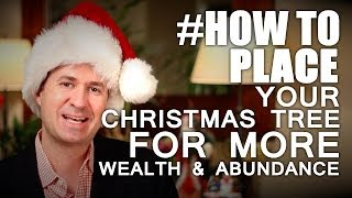 Feng Shui Placement Of Your Christmas Tree For More Wealth & Abundance