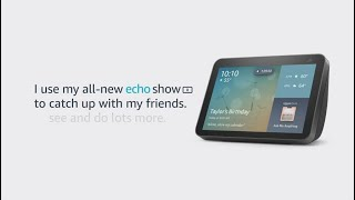 Meet the all-new Echo Show 8 | Amazon Alexa
