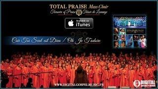 Total Praise Mass Choir - Car Toi Seul Est Dieu (Video Cover)
