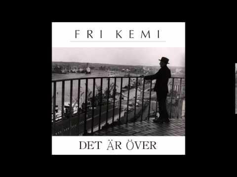 Fri Kemi - Det är över