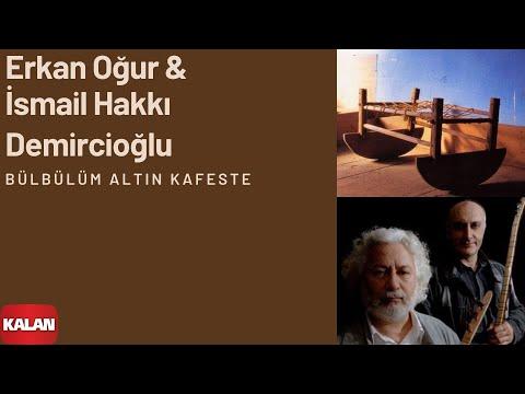 Erkan Oğur & İsmail H. Demircioğlu - Bülbülüm Altın Kafeste [ Anadolu Beşik © 2000 Kalan Müzik ]