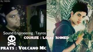 Volcano Mc - ليش التوتر - Louis Ahmed
