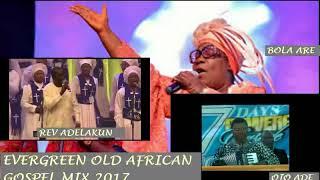 Download Video BEST EVERGREEN OLD SKOOL AFRICAN GOSPEL MIX 2017 MP3 3GP MP4