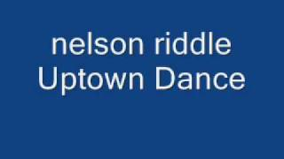 Nelson Riddle Uptown Dance