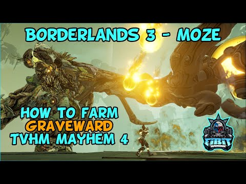 Borderlands 3 How to farm GRAVEWARD at Max Level TVHM Mayhem 4 - Moze