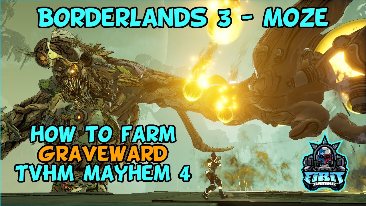 Borderlands 3 How To Farm Graveward At Max Level Tvhm Mayhem 4 Moze Youtube