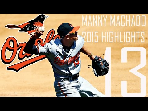 Manny Machado | Baltimore Orioles | 2015 Highlights Mix | HD