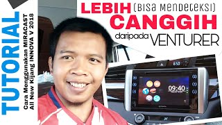 Head Unit CANGGIH - Tutorial MIRACAST Kijang Innova V 2018 Toyota Indonesia