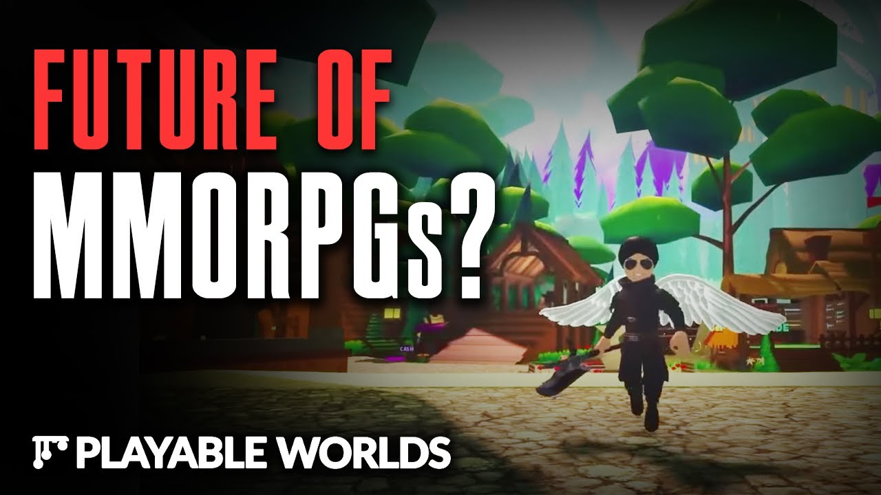 Playable Worlds - The Future of Gaming And MMORPGS?