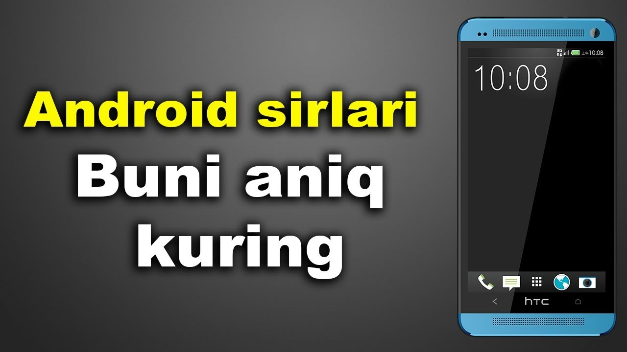 Android sirlari Buni aniq kuring
