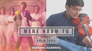Mere Naam Tu - Violin Cover | Zero | Sharang Agarwal | Abhay Jodhpurkar | Ajay-Atul | Shah Rukh Khan
