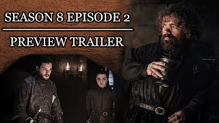 Game of Thrones Season 8 Episode 2 Preview