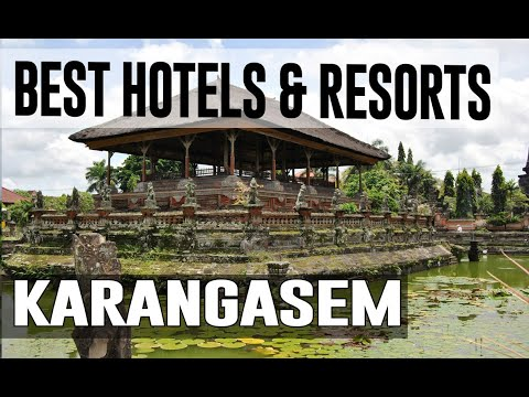 Best Hotels And Resorts In Karangasem, Indonesia