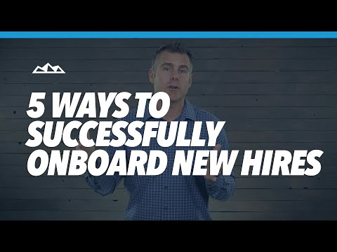 5 Ways to Successfully Onboard New Hires