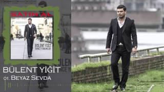 Bülent Yiğit -  2016 Beyaz Sevda (Offical Music)