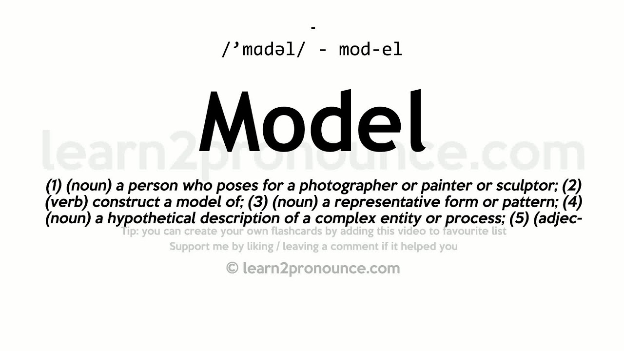 Model pronunciation and definition