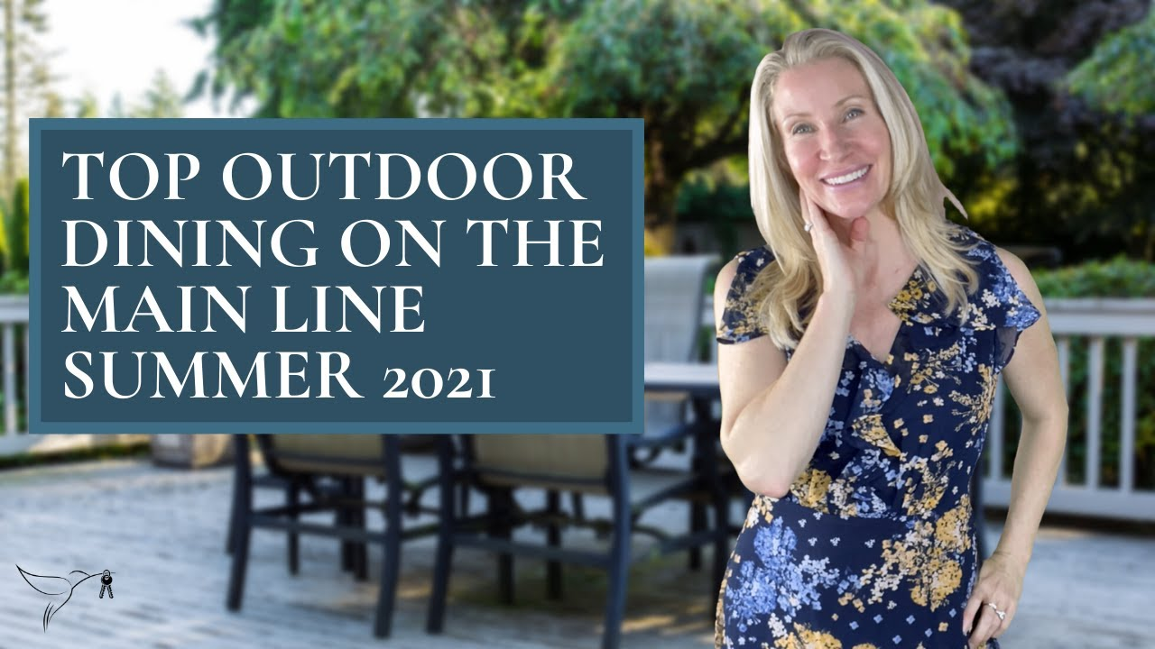 🔝🍴Top Patios for Dining on The Main Line PA with Realtor Kimmy Rolph