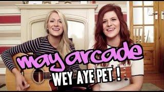 WEY AYE PET // May Arcade