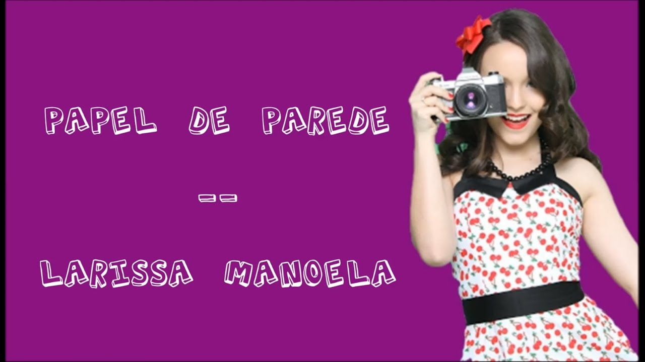 Papel de parede com letra larissa manoela youtube for Letra de paredes