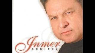 Inmer Benitez Necesito De Ti (Album Completo)