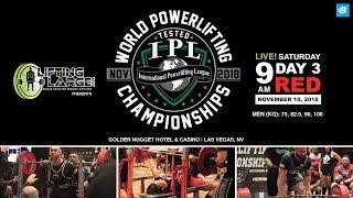 Day 3 - Red Platform | IPL Drug Tested World Powerlifting Championships
