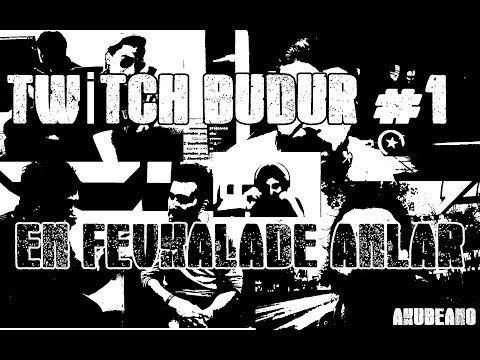 TWITCH BUDUR #1 - ORTAYA KARIŞIK FEVKALADE ANLAR