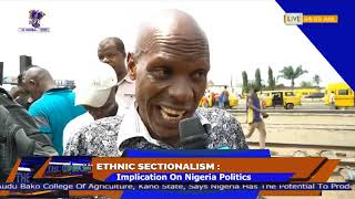 The morning Show: ETHNIC SECTIONALISM: IMPLICATION ON NIGERIA POLITICS