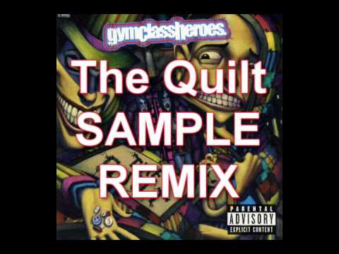 Gym Class Heroes The Quilt Sample Remix Youtube