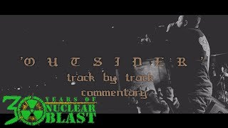 COMEBACK KID - Outsider  (OFFICIAL TRACK BY TRACK COMMENTARY #1)