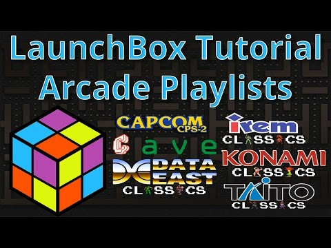 Arcade Playlists - New for Version 7.8 - LaunchBox Tutorials