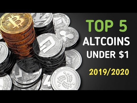 Top 5 Altcoins To Buy Under $1 | Cryptocurrency Investing Fundamentals |  2019/2020!