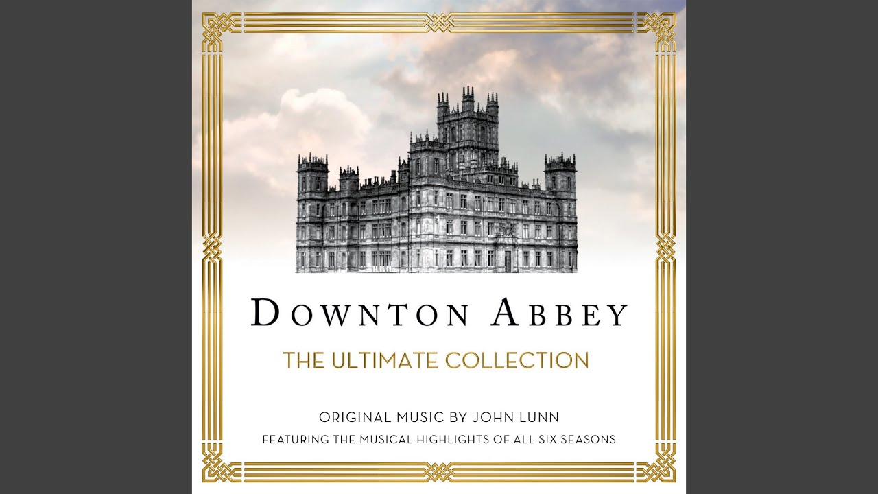 Such Good Luck From Downton Abbey Soundtrack Youtube