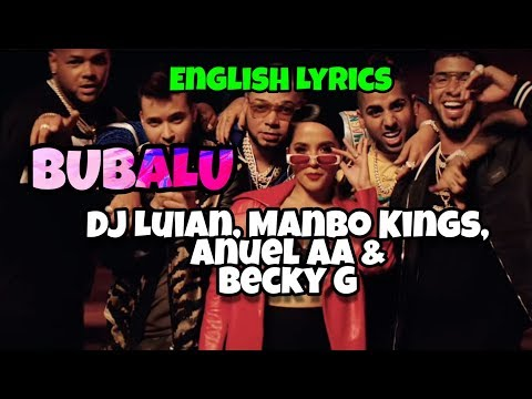 Bubalu- DJ Luian, Mambo Kingz, Anuel & Becky G ENGLISH Lyrics