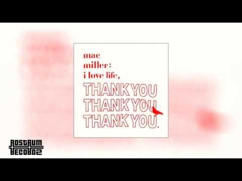 Download Mac Miller - I Love Life, Thank You (Full Mixtape)