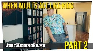 When Adults Act Like Kids - Part 2 Thumbnail