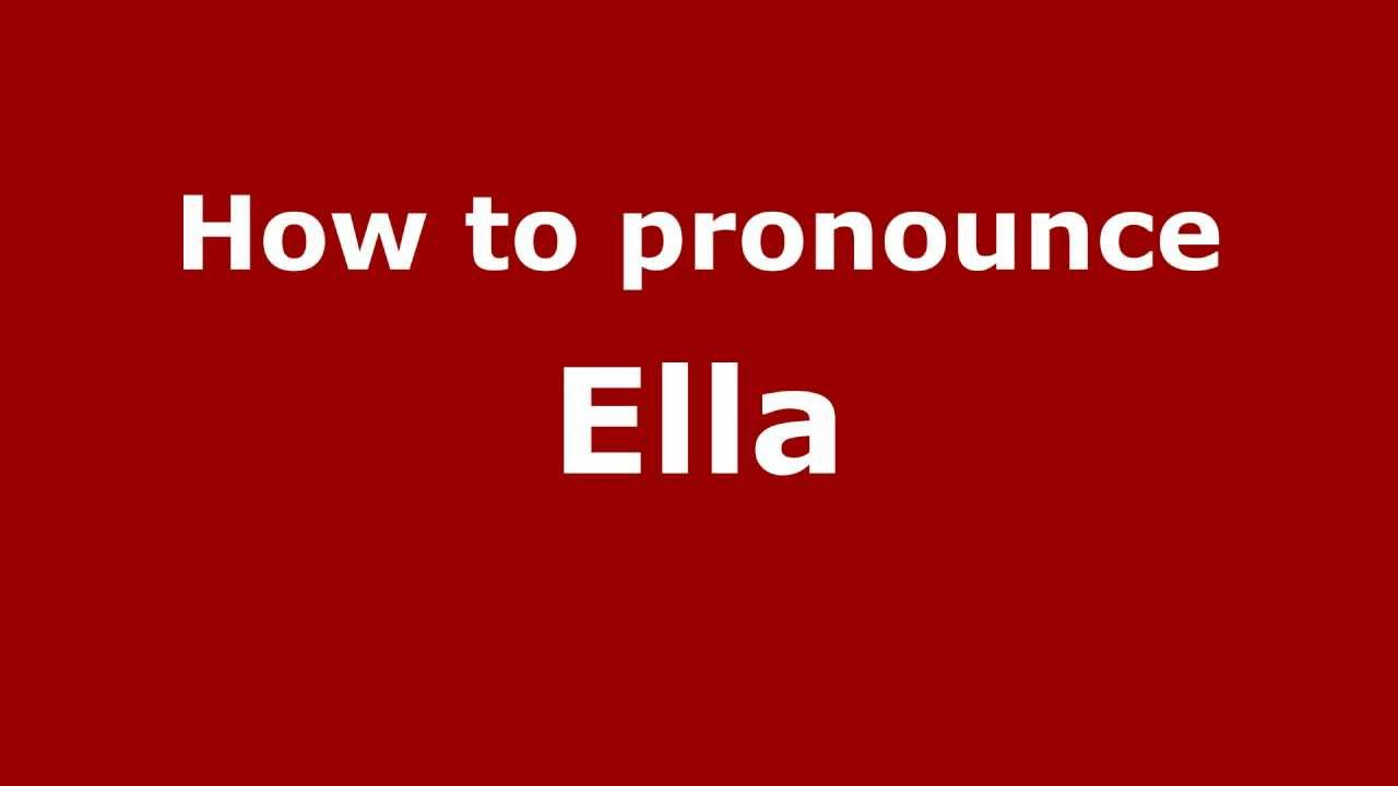 How To Pronounce Ella Pronouncenames Com Youtube