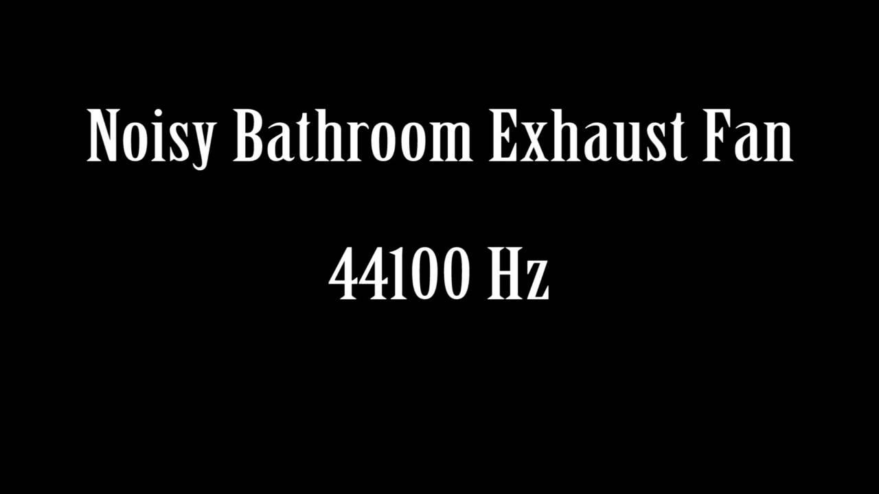 Noisy Bathroom Exhaust Fan Sound Effect Free High Quality ...