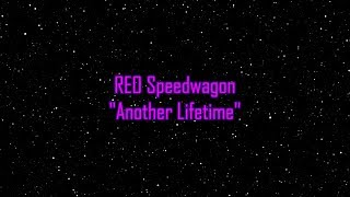 """REO Speedwagon - """"Another Lifetime"""" HQ/With Onscreen Lyrics!!!"""