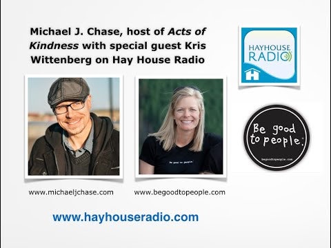 The Acts of Kindness Show on Hay House Radio with Michael J. Chase