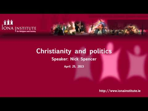 Iona Institute - 'How Christianity has shaped our politics'. A talk by Nick Spencer