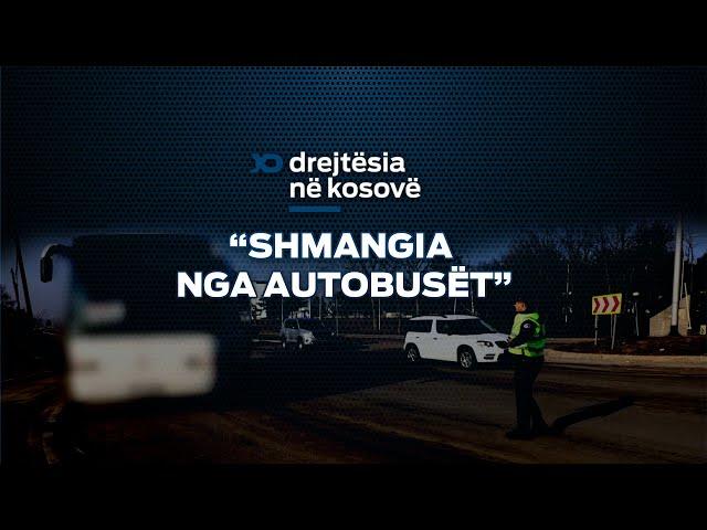 Emision Drejtesia ne Kosove  Shmangia nga Autobuset