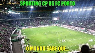Sporting CP vs FC Porto   2 Jan 2015   O mundo sabe que
