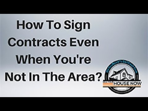 How Do I Sign Contracts If I'm Not In The Area-DoYouNeedToSellFast.com