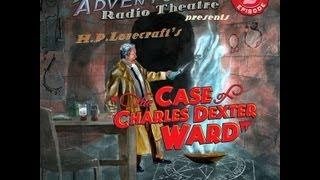 Dark Adventure Radio Theatre: The Case of Charles Dexter Ward