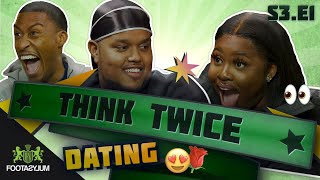 CHUNKZ AND FILLY DATING ADVICE  | Think Twice | S3 Ep 1