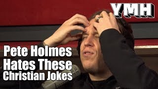 Pete Holmes on Christian Jokes - YMH Highlight