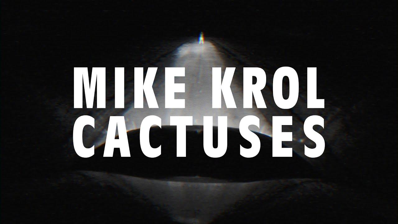 Mike Krol - Cactuses