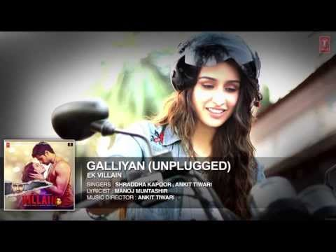 Galliyan Unplugged by Shraddha Kapoor | Ek Villain |Ankit Tiwari