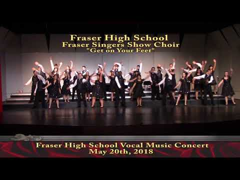 Fraser High School Singers  - Show Choir  - Get on Your Feet