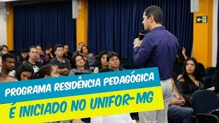PROGRAMA RESIDÊNCIA PEDAGÓGICA E INICIADO NO UNIFOR-MG